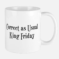 Correct King Friday Mug