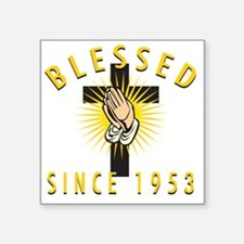 "Blessed Since 1953 Square Sticker 3"" x 3"""
