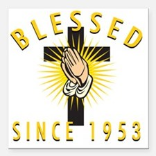 """Blessed Since 1953 Square Car Magnet 3"""" x 3"""""""