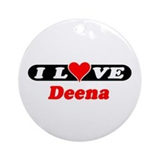 I Love Deena Ornament (Round)