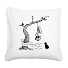 His Masters Voice Square Canvas Pillow