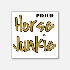 """Proud Horse Junkie for Whit Square Sticker 3"""" x 3"""""""