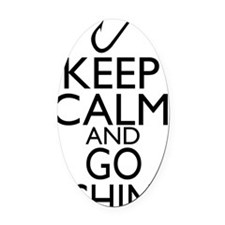 Keep Calm and Go Fishing Oval Car Magnet