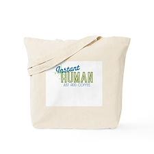 """Instant Human"" Tote Bag"