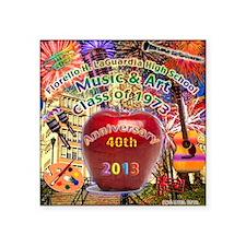 "HS of Music  Art 40th Anniv Square Sticker 3"" x 3"""