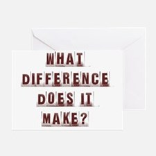What Difference Does it Make? Greeting Card