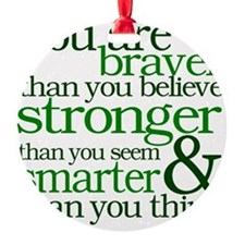 You are stronger than you seem Ornament