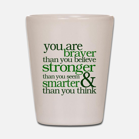 You are stronger than you seem Shot Glass