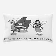 Thou Shalt Practice Slowly Pillow Case