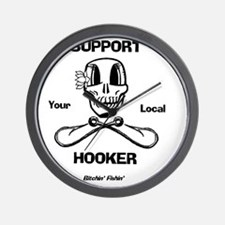 Support Your Local Hooker Wall Clock