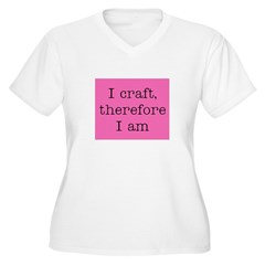 I Craft Therefore I Am T-Shirt