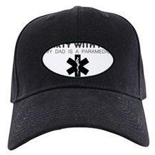 Party With Me My Dad Is A Paramedic Baseball Hat