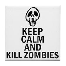 Keep Calm  Kill Zombies Tile Coaster