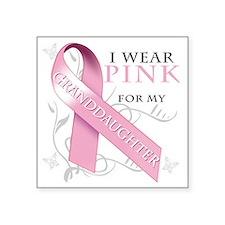 "I Wear Pink for my Granddau Square Sticker 3"" x 3"""