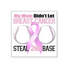"""Mom Didnt Let Breast Cancer Square Sticker 3"""" x 3"""""""