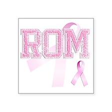 """ROM initials, Pink Ribbon, Square Sticker 3"""" x 3"""""""