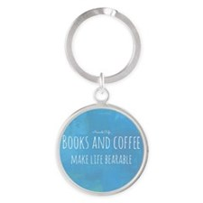 Books  Coffee Make Life Bearable Round Keychain