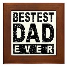 Bestest Dad Ever Framed Tile