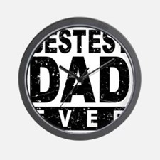 Bestest Dad Ever Wall Clock