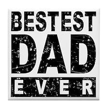 Bestest Dad Ever Tile Coaster