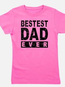 Bestest Dad Ever Girl's Tee