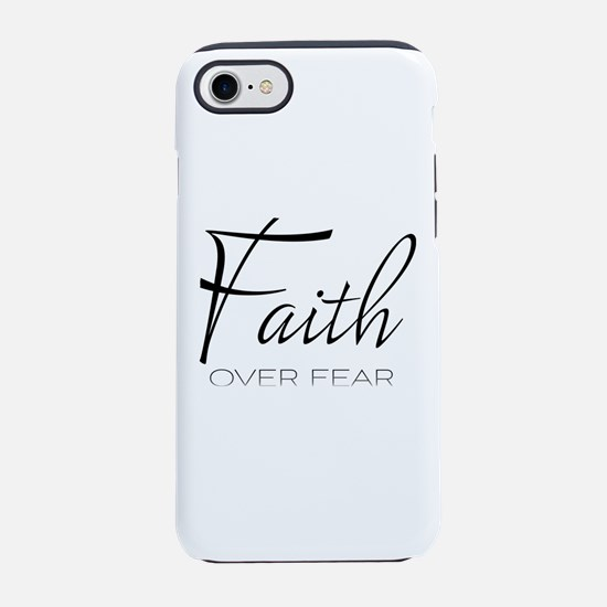 Faith over Fear iPhone 7 Tough Case