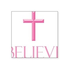 "Believe Square Sticker 3"" x 3"""