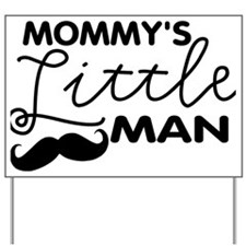 Mommys Little Man Yard Sign