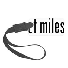 got miles? Luggage Tag