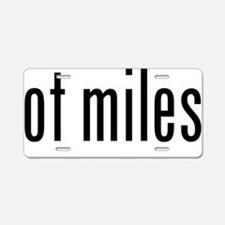 got miles? Aluminum License Plate