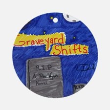Graveyard Shifts Round Ornament