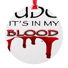 Judo It's in my blood Round Ornament