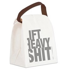 Lift Heavy Shit Canvas Lunch Bag