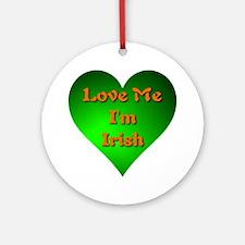 Love Me Im Irish Round Ornament