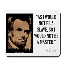 As I Would Not Be a Slave Mousepad