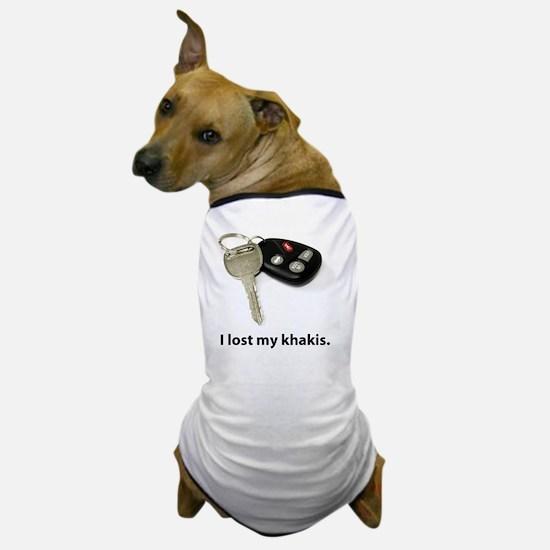 I lost my khakis. Dog T-Shirt