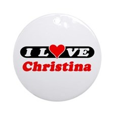 I Love Christina Ornament (Round)