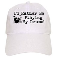 Id Rather Be Playing My Drums Baseball Cap