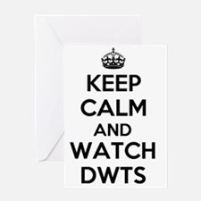 Keep Calm and Watch DWTS Greeting Card
