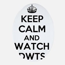 Keep Calm and Watch DWTS Oval Ornament