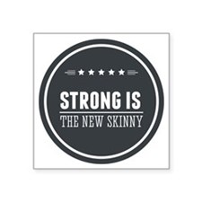 "Strong is the New Skinny Ba Square Sticker 3"" x 3"""
