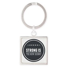 Strong is the New Skinny Badge Square Keychain