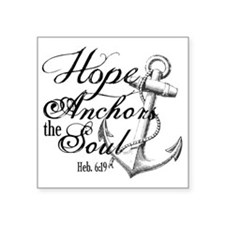 "Hope Anchors the Soul Heb.  Square Sticker 3"" x 3"""