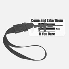 Come and take them if you dare Luggage Tag