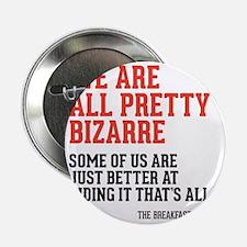 """bizarre 2.25"""" Button"""