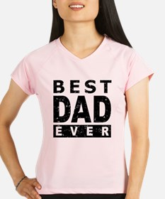 Best Dad Ever Performance Dry T-Shirt