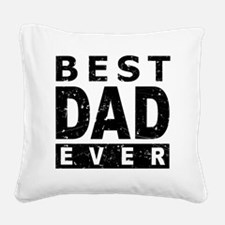 Best Dad Ever Square Canvas Pillow