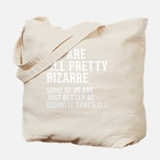 bizarre Tote Bag