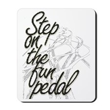 Step on the Fun Pedal Mousepad
