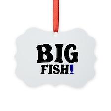 BIG FISH! Ornament